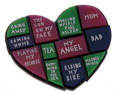 "Tatty Devine x Rob Ryan: ""Everything I Love Lives In My Heart"" brooch."