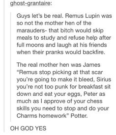 I agree with the first part but not with the second one <<< same, I almost feel like Sirius could be the mom friend