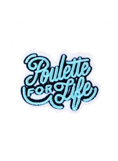 Patch Poulette For Life