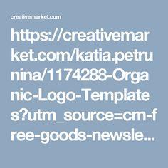 https://creativemarket.com/katia.petrunina/1174288-Organic-Logo-Templates?utm_source=cm-free-goods-newsletter&utm_medium=email&utm_campaign=fg-newsletter-01-23-17&utm_content=?utm_source=Pinterest&utm_medium=CM Social Share&utm_campaign=Product Social Share&utm_content=Organic Logo Templates ~ Templates on Creative Market