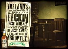 FECKIN Irish Whiskey: Abruptly, The Escape Pod, Feckin, Print, Outdoor, Ads