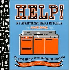 Help!  My Apartment Has a Kitchen Cookbook: 100 + Great Recipes with Foolproof Instructions by Nancy Mills, http://www.amazon.com/dp/0618711759/ref=cm_sw_r_pi_dp_Pq0Wrb11EP6N5