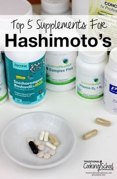Top 5 Supplements For Hashimoto's | If suffering from thyroid disease, how can we heal? Especially when the thyroid is the metabolic and hormone control center for the entire body? Consider these supplements for Hashimoto's alongside a healing diet. | TraditionalCookingSchool.com