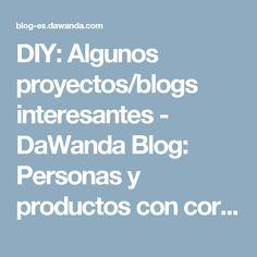 DIY: Algunos proyectos/blogs interesantes - DaWanda Blog: Personas y productos con corazón