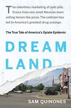 Dreamland: The True Tale of America's Opiate Epidemic by Sam Quinones http://www.amazon.com/dp/1620402505/ref=cm_sw_r_pi_dp_uT9nvb1TY9ARE