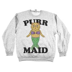 """What, you never heard of the mythical creature called the Purr Maid? Show the world that you believe by proudly wearing our new """"Purr Maid"""" shirt!"""