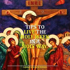 TIPS TO LIVE THE HOLY WEEK IN A HOLY WAY. Summary vid + full text.  Dear brethren in Christ, as we approach the Holy Week during which we celebrate the Holy and Boundless Love of Our Lord Jesus Christ shown through His Passion, Death and Resurrection, we all want to take advantage of these days to live it the best way possible.  But, HOW COULD WE LIVE THE HOLY WEEK IN THE BEST POSSIBLE WAY? The answer is in the question itself: LIVE THE HOLY WEEK IN A HOLY MANNER. There are many ways but…