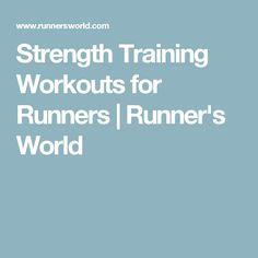 Strength Training Workouts for Runners | Runner's World
