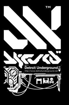 "aintknow: "" Detroit Underground Designed by Dmas3 """