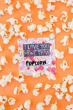 I love you more than popcorn!
