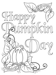 This would make a fun yard banner. Free Adult Coloring Book Page Happy Day by Blue Star Coloring Pumpkin Coloring Pages, Thanksgiving Coloring Pages, Fall Coloring Pages, Halloween Coloring Pages, Adult Coloring Book Pages, Printable Coloring Pages, Coloring Books, Fall Coloring Sheets, Free Adult Coloring