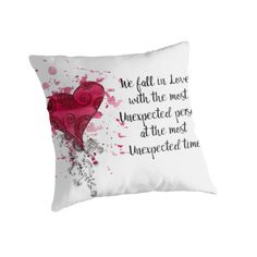 Unexpected Love Quote for valentines Day  by cynthiacabello We fall in love with the most unexpected person at the most unexpected time