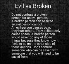 Too many EVIL people out there that think they are not. Karma is a bitch & she sees all. He's evil I have as broken. Good to see the truth no matter how hard Miserable People Quotes, Evil People Quotes, True Quotes, Great Quotes, Quotes To Live By, Inspirational Quotes, Remember Quotes, Deep Quotes, Wisdom Quotes