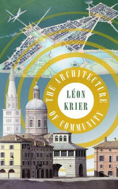 The architecture of community by leon krier  The architecture of community by leon krier  Free to download. For those who don`t want to waste their money but have to read this beautiful piece