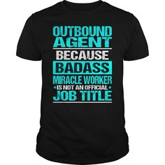 OUTBOUND AGENT Because BADASS Miracle Worker Isn't An Official Job Title T-Shirts, Hoodies. Get It Now ==> https://www.sunfrog.com/LifeStyle/OUTBOUND-AGENT--BADASS-CU-Black-Guys.html?id=41382