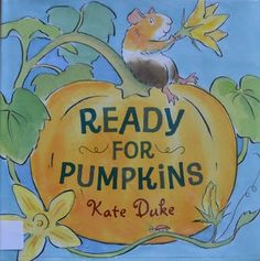 Book Blab - Blithering by a Book Lover: Ready for Pumpkins ~ Picture Book & KID KANDY