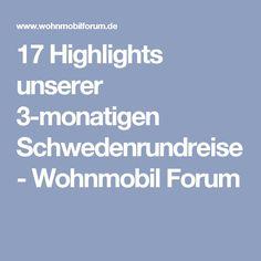 17 Highlights unserer 3-monatigen Schwedenrundreise - Wohnmobil Forum