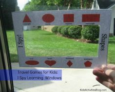 Travel Games for Kids: I Spy Learning Windows. There shape, abc, and color frames shared. They would be great for a classroom hunt.