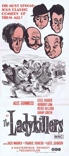 """""""The Ladykillers"""" starring Alec Guinness, Peter Sellers, and Herbert Lom. Great Comedies, Classic Comedies, Classic Movies, Vintage Movies, Vintage Posters, Vampire Circus, Cinema Posters, Film Posters, Poster"""