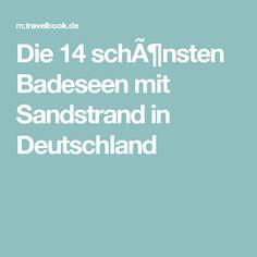 Die 14 schönsten Badeseen mit Sandstrand in Deutschland