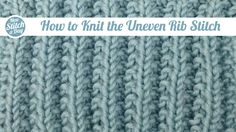 How to knit the Uneven Rib Stitch