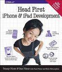Head first iPhone & iPad development / Pilone, Tracey; Pilone, Dan; Pilone, Paul