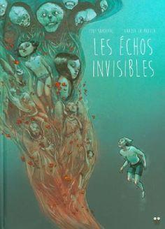 Les Échos Invisibles (Intégrale) - (Grazia La Padula / Tony Sandoval) - Roman Graphique [TRIBULLES, une librairie du réseau Canal BD]