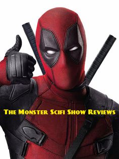 The Monster Scifi Show Podcast - Deadpool