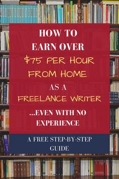 My story of going from no experience, to $75 an hour, and eventually earning over $100 per hour freelance writing.