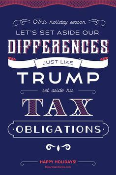 This Holiday Season Let's Set Aside Our Differences Just Like Trump Set Aside His Tax Obligations  #InspiringAction #BipartisanCards