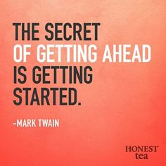 Get Started! #quotes #motivation