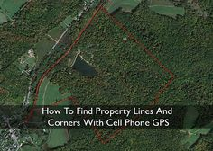 How To Find Property Lines And Corners With Cell Phone GPS