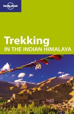 Trekking In The Indian Himalaya Lonely Planet Walking Guides 9781740597685