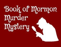 Book of Mormon Murder Mystery – The Idea Door Mutual Activities, Young Women Activities, Church Activities, Sunday Activities, Indoor Activities, Enrichment Activities, Indoor Games, Group Activities, Activities For Girls