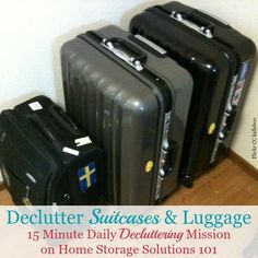 Declutter your suitcases, luggage and bags used for travel {15 minute daily decluttering mission on Home Storage Solutions 101}