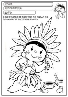 Índio Indian Boy, Native Indian, Wild One Birthday Party, First Birthday Parties, Kids Art Class, Art For Kids, Coloring Sheets, Coloring Pages, Fairy Tales For Kids