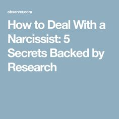 How to Deal With a Narcissist: 5 Secrets Backed by Research