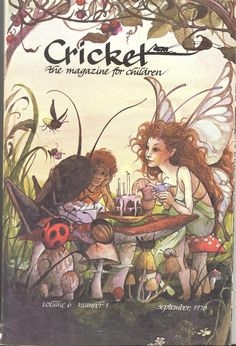 Trina Schart Hyman, one of my favourite illustrators, and I grew up reading Cricket Magazine