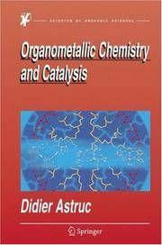 Organometallic Chemistry and Catalysis / Didier Astruc. / QD 411 A85