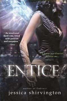 Entice by Jessica Shirvington  Our review can be found here:  http://www.chapter-by-chapter.com/blog-tour-entice-the-violet-eden-chapters-2-by-jessica-shirvington-review/