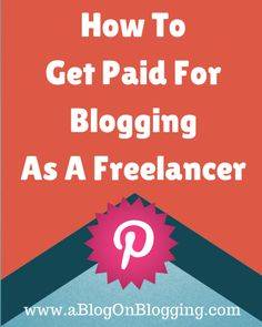 How To Get Paid For Blogging As A Freelancer | Blog & Business Tips | Tutorial