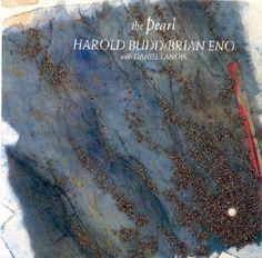 The Pearl / Harold Budd & Brian Eno
