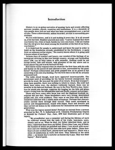 """Introduction 4 History is an on-going narrative of passing facts and events affecting persons, peoples, places, countries and institutions. It is a chronicle of who people were and are and what has been accomplished over a period of time. These achievements, unless recorded, are lost to succeeding gen-erationa. We live with history, and in it and making it every day. It is all around us, if we but look. Stephen Leacock once said, """"I never realized that there was history too, close at hand…"""
