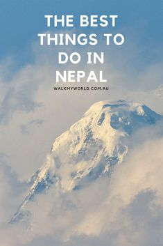 Here's our take on the best things to do in Nepal, one of the most beautiful and friendly countries on earth.