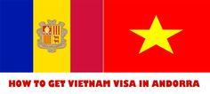 Comment obtenir visa Vietnam pour andorrans citoyens - http://vietnamvisa.gouv.vn/comment-obtenir-visa-vietnam-pour-andorrans-citoyens/