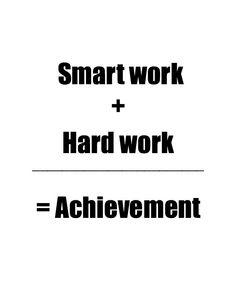 smart work plus hard work equals achievement