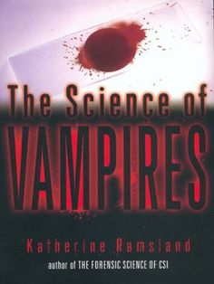 The Science of Vampires: Katherine Ramsland Forensic Psychology, Forensic Science, Vampire History, Real Vampires, Vampire Books, Science Books, Forensics, Used Books