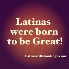 34 Best Latina Still Standing QUOTES and Sayings images ...