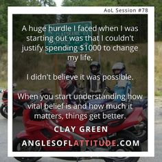 Where's your belief level at? Do you believe in your ability to get what you truly want?  If not it might be time to start on working Clay's 3 habits.