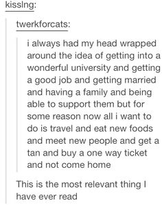 But this is serious. I want to travel the world. Not waste my money on a degree that won't matter in fifteen years.